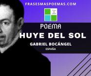 """""""Huye del sol"""" de Gabriel Bocángel (Poema)"""