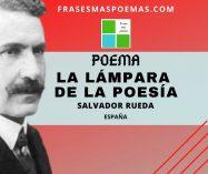"""""""La lámpara de la poesía"""" de Salvador Rueda (Poema)"""