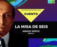 """""""La misa de seis"""" de Amado Nervo (Cuento)"""
