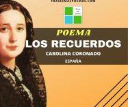 """""""Los recuerdos"""" de Carolina Coronado (Poema)"""
