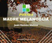 """""""Madre melancolía"""" de Juan Ramón Molina"""