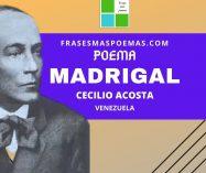 """""""Madrigal"""" de Cecilio Acosta (Poema)"""