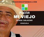 """""""Mi viejo"""" de Verni Salazar (Poema)"""