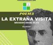 """La extraña visita"" de Medardo Ángel Silva"
