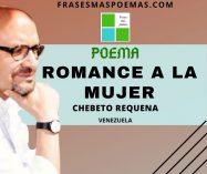 """""""Romance a la mujer"""" de Chebeto Requena (Poema)"""