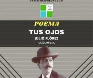 """""""Tus ojos"""" de Julio Flórez"""