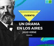 """""""Un drama en los aires"""" de Julio Verne (Cuento)"""