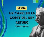 """""""Un yanki en la corte del rey Arturo"""" de Mark Twain (Novela)"""