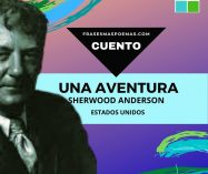 """""""Una aventura"""" de Sherwood Anderson (Cuento)"""