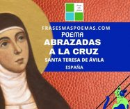 """Abrazadas a la cruz"" de Santa Teresa de Ávila (Poema)"