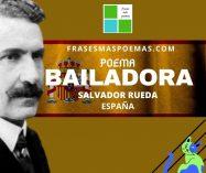 """""""Bailadora"""" de Salvador Rueda (Poema)"""