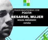 """""""Besarse, mujer"""" de Miguel Hernández (Poema)"""