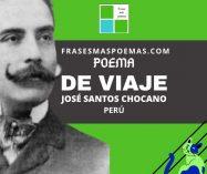 """""""De viaje"""" de José Santos Chocano (Poema)"""