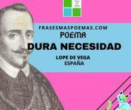 """""""Dura necesidad"""" de Lope de Vega"""