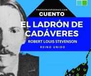 """""""El ladrón de cadáveres"""" de Robert Louis Stevenson (Cuento)"""