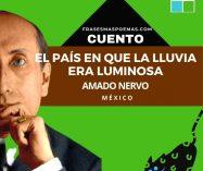 """""""El país en que la lluvia era luminosa"""" de Amado Nervo (Cuento)"""