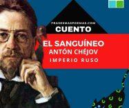 """""""El sanguíneo"""" de Antón Chéjov (Cuento)"""