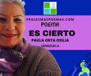 """Es cierto"" de Paula Orta Osilia (Poema)"