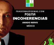 """""""Incoherencias"""" de Amado Nervo (Poema)"""