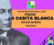 """""""La casita blanca"""" de Cecilio Acosta (Poema)"""