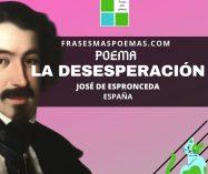 """""""La desesperación"""" de José de Espronceda (Poema)"""