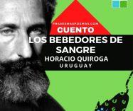 """""""Los bebedores de sangre"""" de Horacio Quiroga (Cuento)"""