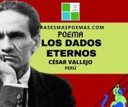 """""""Los dados eternos"""" de César Vallejo (Poema)"""