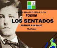"""""""Los sentados"""" de Arthur Rimbaud (Poema)"""
