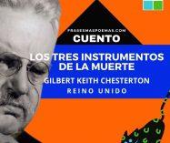 """""""Los tres instrumentos de la muerte"""" de Gilbert Keith Chesterton (Cuento)"""