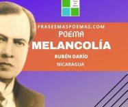 """""""Melancolía"""" de Rubén Darío (Poema)"""