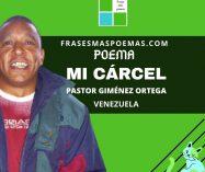 """""""Mi cárcel"""" de Pastor Giménez Ortega (Poema)"""