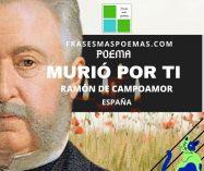 """""""Murió por ti"""" de Ramón de Campoamor (Poema)"""