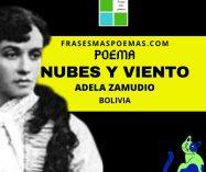 """""""Nubes y viento"""" de Adela Zamudio (Poema)"""