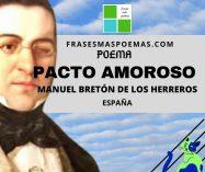 """""""Pacto amoroso"""" de Manuel Bretón de los Herreros (Poema)"""