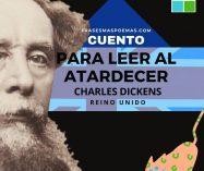 """""""Para leer al atardecer"""" de Charles Dickens (Cuento)"""
