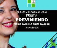 """""""Previniendo"""" de María Gabriela Rojas Salcedo (Poema)"""