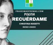 """""""Recuérdame"""" de Christina Rossetti (Poema)"""