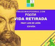 """""""Vida retirada"""" de Fray Luis de León (Poema)"""