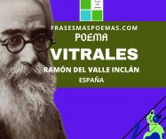 """""""Vitrales"""" de Ramón del Valle Inclán (Poema)"""