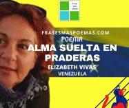 """""""Alma suelta en praderas"""" de Elizabeth Vivas (Poema)"""