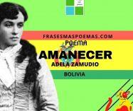 """""""Amanecer"""" de Adela Zamudio (Poema)"""
