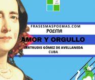 """""""Amor y orgullo"""" de Gertrudis Gómez de Avellaneda  (Poema)"""