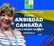 """""""Ansiedad cansada"""" de Ángela Desirée Palacios (Poema)"""