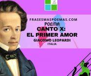 """""""Canto X: El primer amor"""" de Giacomo Leopardi (Poema)"""