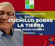 """""""Cuchillo sobre la tierra"""" de Ángel Marino Ramírez Velásquez (Poema)"""