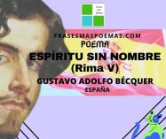 """Espíritu sin nombre"" Rima V de Gustavo Adolfo Bécquer (Poema)"