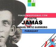 """""""Jamás"""" de Manuel Ortiz Guerrero (Poema)"""