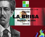 """""""La brisa"""" de Manuel Acuña (Poema)"""