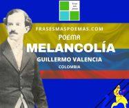 """""""Melancolía"""" de Guillermo Valencia (Poema)"""