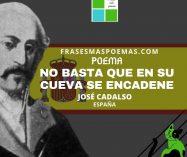 """""""No basta que en su cueva se encadene"""" de José Cadalso (Poema)"""